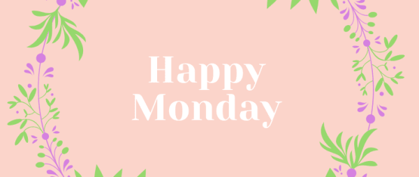Make the Most of Monday - Edition Twenty-One